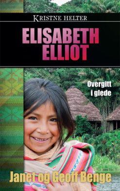 Kristne helter : Elisabeth Elliot