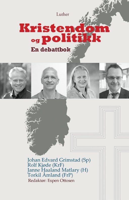 Kristendom og politikk - En debattbok