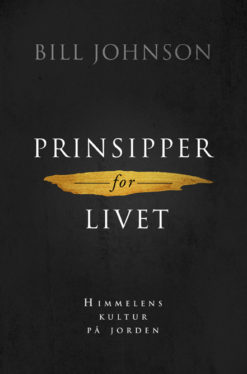 Prinsipper for livet av Bill Johnson